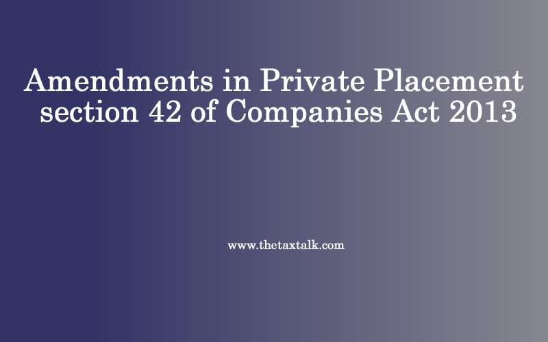 Amendments in Private Placement section 42 of Companies Act 2013