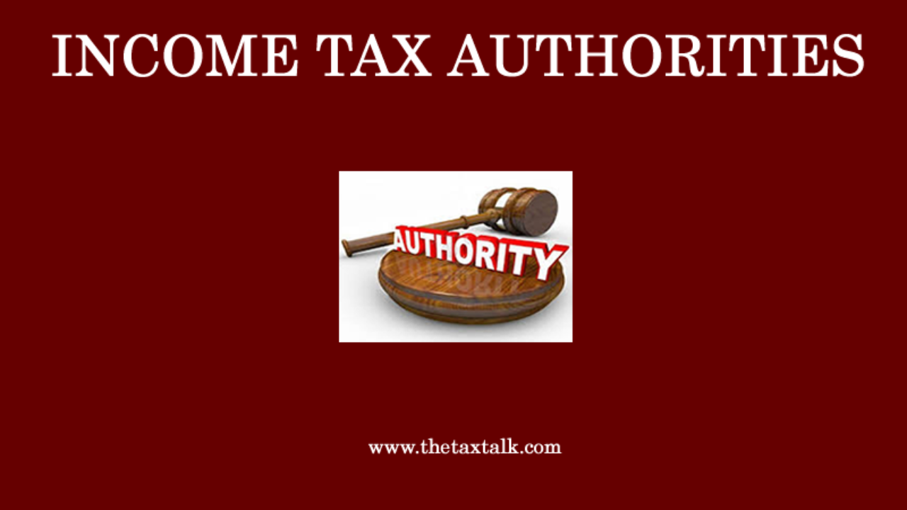 Income Tax Authorities Classes Of Income Tax Authorities