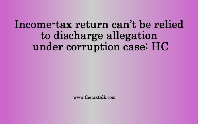 Income-tax return can't be relied to discharge allegation.