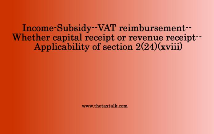 https://thetaxtalk.com/2018/08/25/income-subsidy-vat-reimbursement/