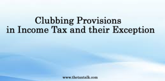Clubbing Provisions in Income Tax and their Exception