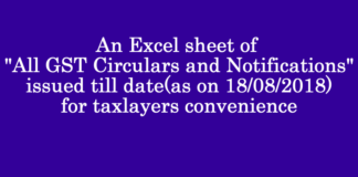 """An Excel sheet of """"All GST Circulars and Notifications"""" issued till date(as on 18/08/2018) for taxlayers convenience !"""