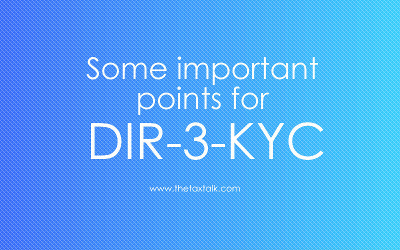 Some important points for DIR-3-KYC