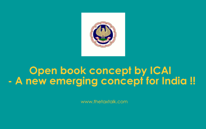 Open book concept by ICAI - A new emerging concept for India !!