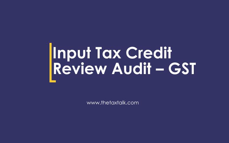 Input Tax Credit Review Audit – GST