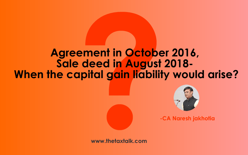 Agreement In October 2016 Sale Deed In August 2018 When The