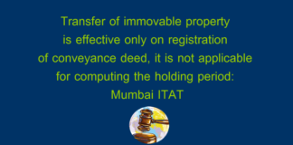 Transfer of immovable property is effective only on registration