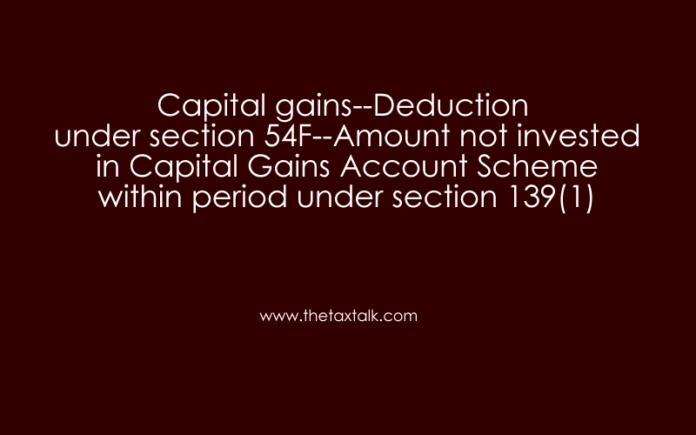 Capital gains--Deduction under section 54F--Amount not invested .