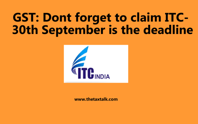 GST: Dont forget to claim ITC- 30th September is the deadline