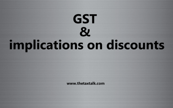 GST & implications on discounts .