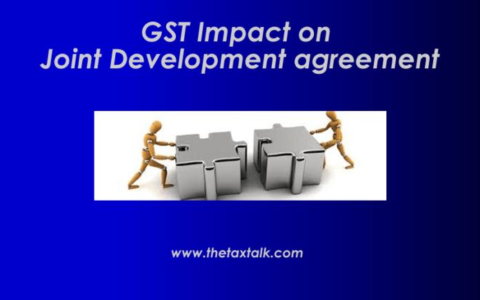 GST Impact on Joint Development agreement: