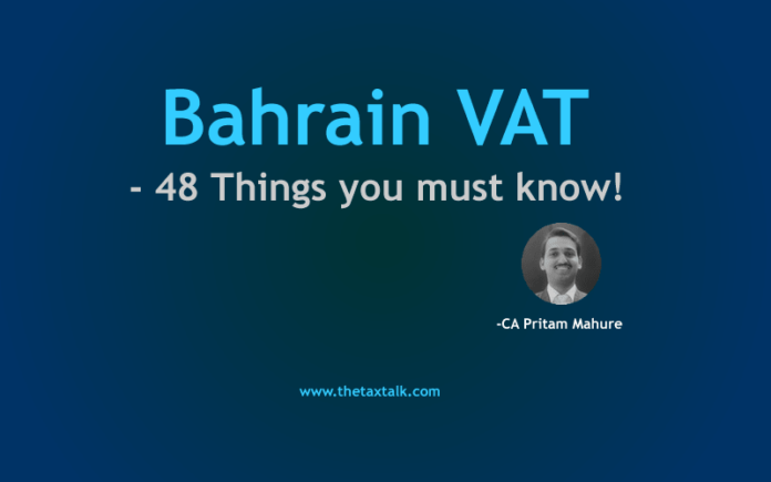Bahrain VAT - 48 Things you must know!