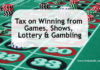 Tax on Winning from Games, Shows, Lottery & Gambling