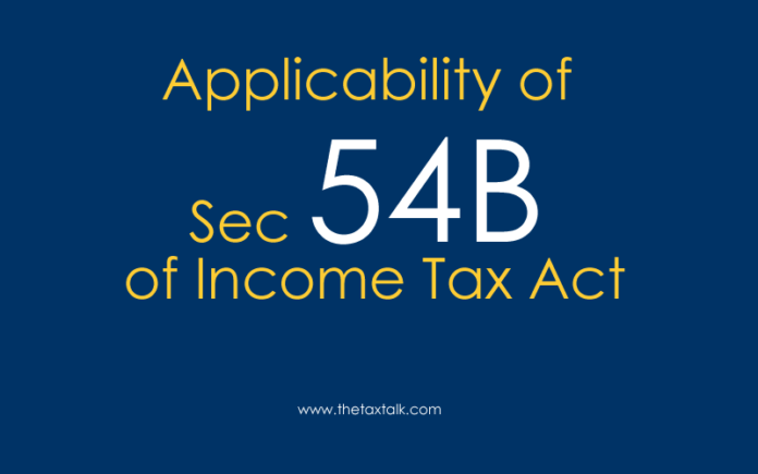 Applicability of Sec 54B of Income Tax Act