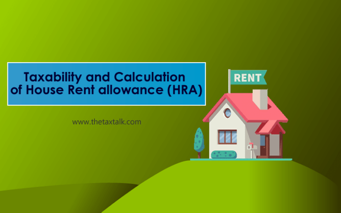 Taxability and Calculation of House Rent allowance (HRA)