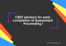 CBDT advisory for early completion of Assessment Proceeding !