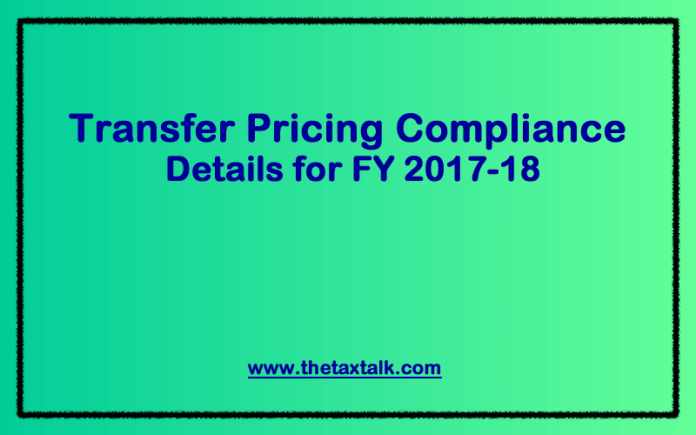 Transfer Pricing Compliance Details for FY 2017-18