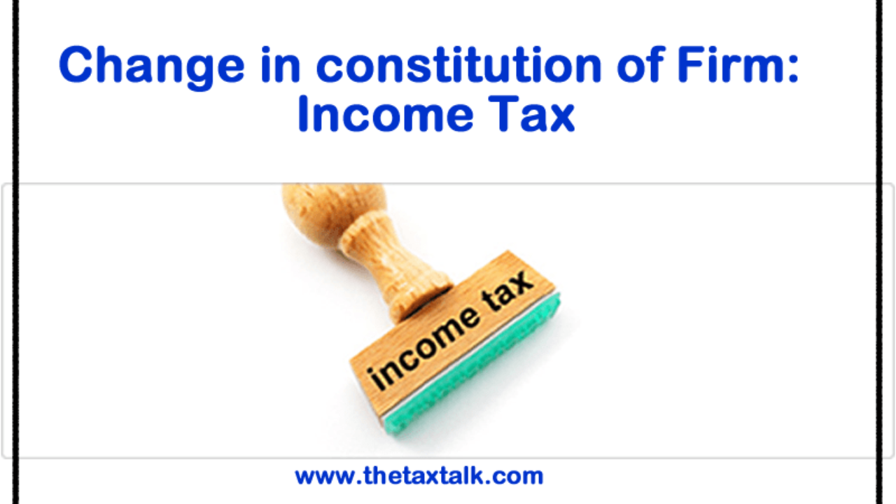 Change In Constitution Of Firm Income Tax