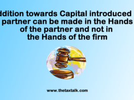 Addition towards Capital introduced by partner can be made in the Hands of the partner and not in the Hands of the firm