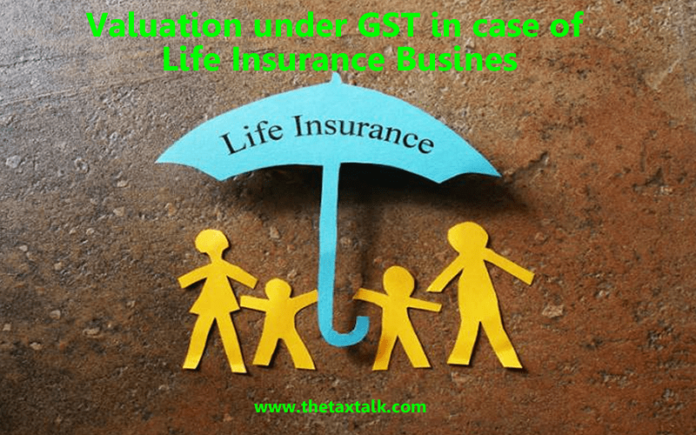 Valuation under GST in case of Life Insurance Busines