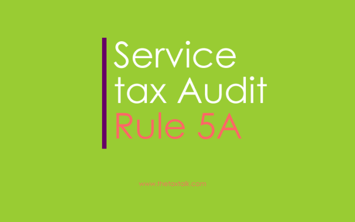 Delhi HC issued notice to Centre in Plea to declare Rule 5A of Service Tax Rules, 1994 (Service tax audit) inoperative after introduction of GST.