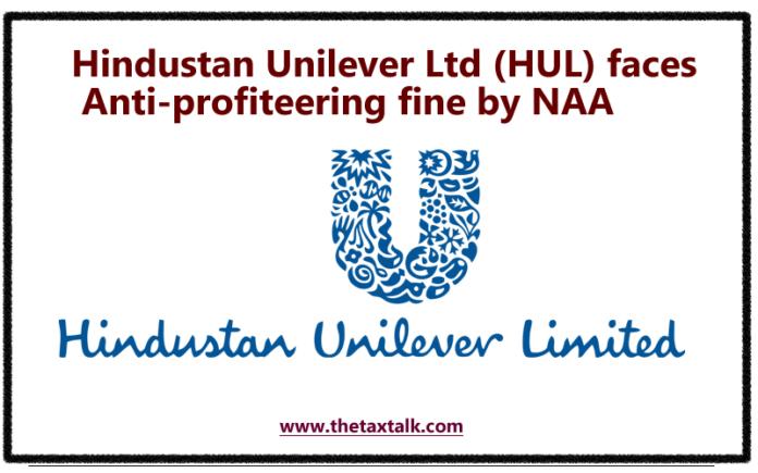 Hindustan Unilever Ltd (HUL) faces Anti-profiteering fine by NAA