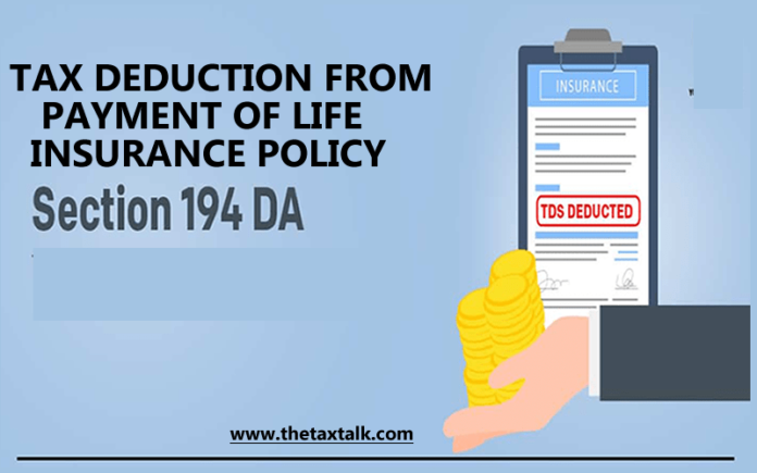 TAX DEDUCTION FROM PAYMENT OF LIFE INSURANCE POLICY [ Sec 194DA ]