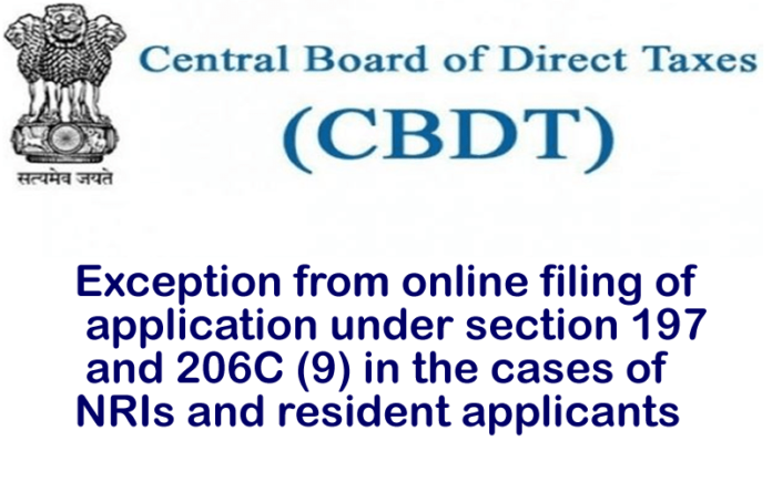 Exception from online filing of application under section 197 and 206C (9) in the cases of NRIs and resident applicants