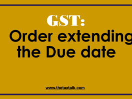GST: Order extending the Due date