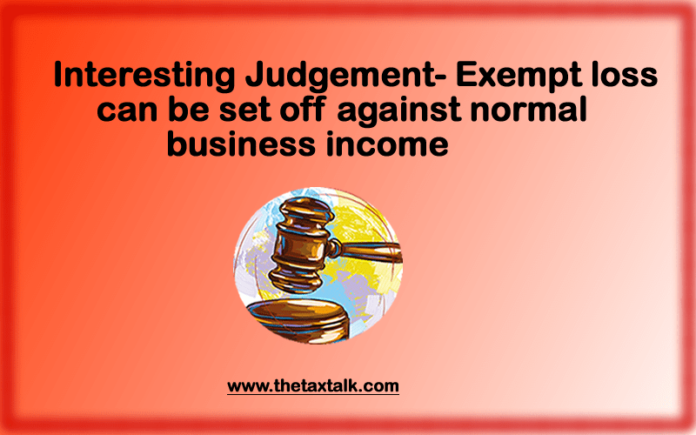 Interesting Judgement- Exempt loss can be set off against normal business income