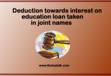 Deduction towards interest on education loan taken in joint names