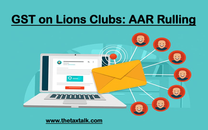 GST on Lions Clubs: AAR Rulling
