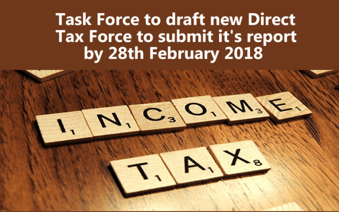 Task Force to draft new Direct Tax Force to submit it's report by 28th February 2018