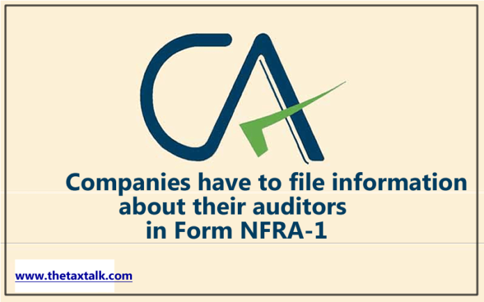 Companies have to file information about their auditors in Form NFRA-1