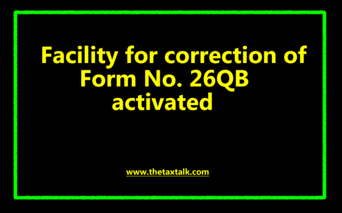 Facility for correction of Form No. 26QB activated