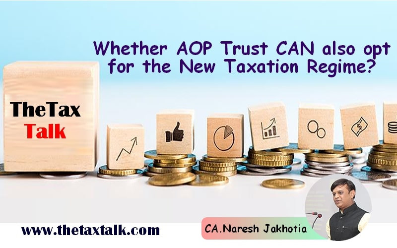 Whether AOP Trust CAN also opt for the New Taxation Regime?