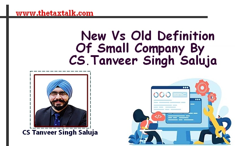 New Vs Old Definition Of Small Company By CS.Tanveer Singh Saluja