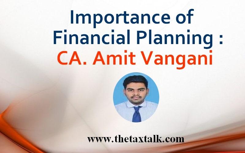 Importance of Financial Planning : CA. Amit Vangani