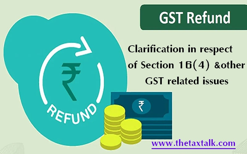 Clarification in respect of Section 16(4) & other GST related issues