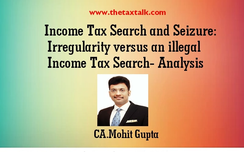 Income Tax Search and Seizure: Irregularity versus an illegal Income Tax Search- Analysis