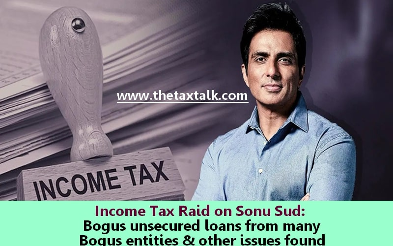 Income Tax Raid on Sonu Sud: Bogus unsecured loans from many Bogus entities & other issues found