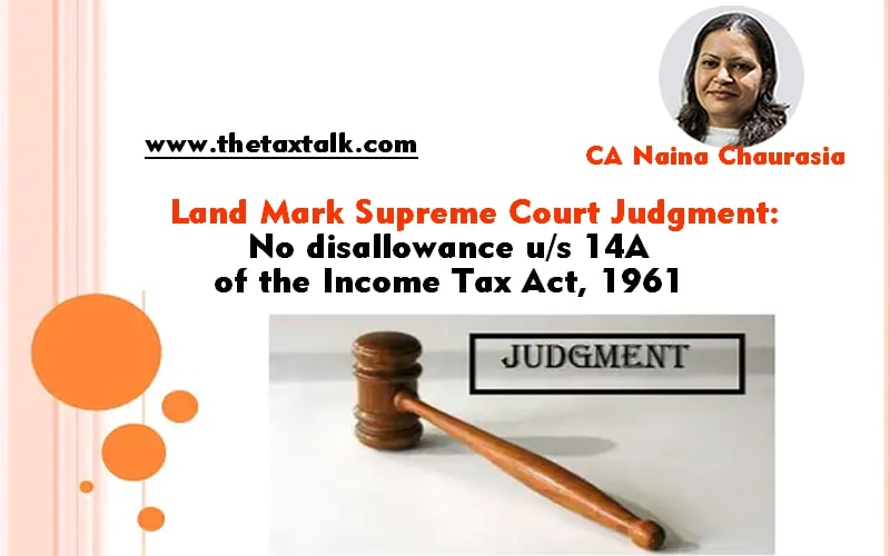 Land Mark Supreme Court Judgment: No disallowance u/s 14A of the Income Tax Act, 1961