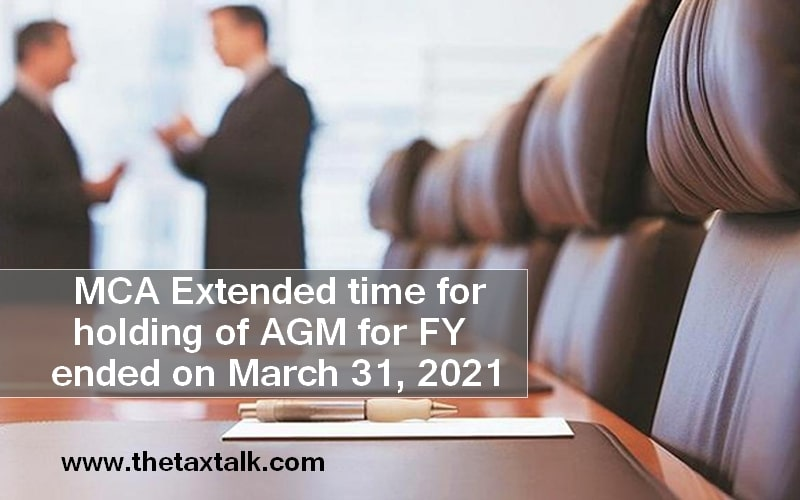 MCA Extended time for holding of AGM for FY ended on March 31, 2021