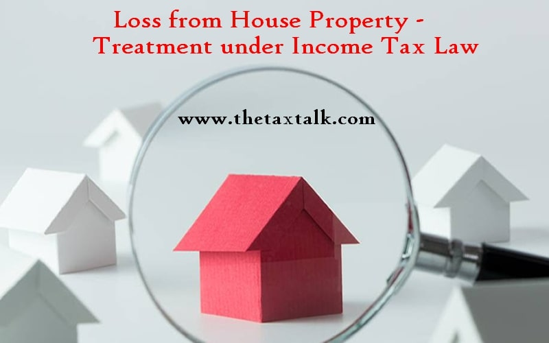 Loss from House Property - Treatment under Income Tax Law