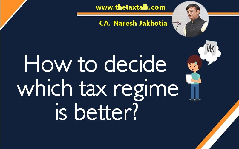 How to decide which tax regime is better?