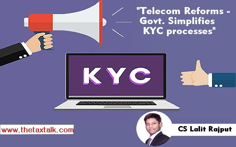 """""""Telecom Reforms - Govt. Simplifies KYC processes"""""""