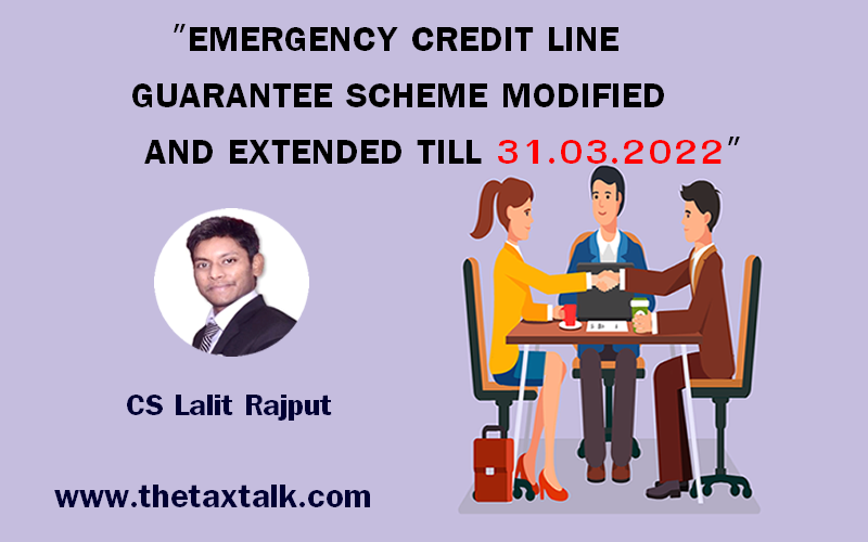 """""""EMERGENCY CREDIT LINE GUARANTEE SCHEME MODIFIED AND EXTENDED TILL 31.03.2022"""""""