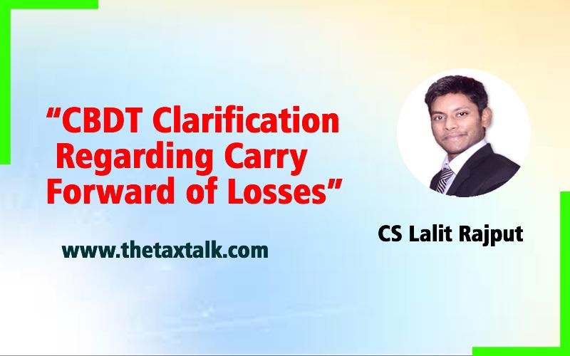 CBDT CLARIFICATION REGARDING CARRY FORWARD OF LOSSES