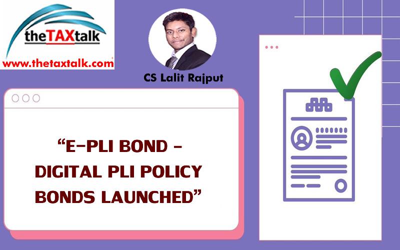 """E-PLI BOND – DIGITAL PLI POLICY BONDS LAUNCHED"""