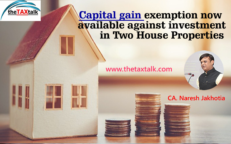 Capital gain exemption now available against investment in Two House Properties